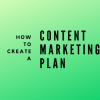 How to Create a Content Marketing Plan for Your Business or Website