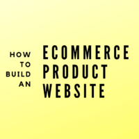 How to Build an E-Commerce Website: A Step-By-Step Guide