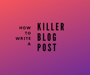 How to write a blog post - blog writing and content marketing service