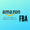 Amazon FBA tips - should I build a website for my product