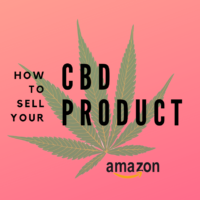 How to sell a CBD or Hemp Product on Amazon