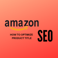 Amazon SEO: How to Optimize Your Product Listing Title